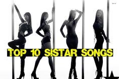 K-VILLE'S [TOP 10] SISTAR SONGS!