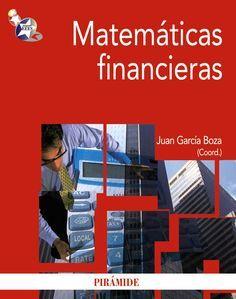 Matemáticas financieras / coordinador, Juan García Boza ; Alicia Déniz Tadeo [y otros]