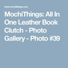 MochiThings: All In One Leather Book Clutch - Photo Gallery - Photo #39
