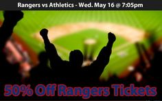 50% off Texas Rangers Tickets vs Oakland Athletics Wed. May 16 @ 7:05pm