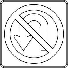 """The """"No U-turn"""" sign should be used at a location specified for """"No Left Turn"""" signs. No Left Turn Sign, Colouring Pages, Coloring Books, U Turn, Construction Birthday Parties, Paint Shop, Card Tags, New Pins, Line Drawing"""