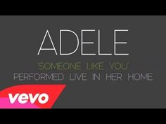 Adele - Someone Like You (Live in Her Home) - YouTube
