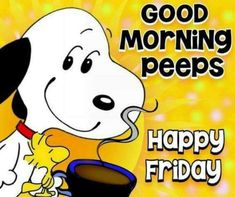 Good Morning and Happy Friday! Are you doing the Happy Dance? I would but I don't want to spill my coffee! Good Morning Friday, Good Morning Good Night, Good Morning Quotes, Friday Weekend, Happy Saturday, Snoopy Love, Charlie Brown And Snoopy, Snoopy And Woodstock, Peanuts Cartoon