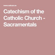 Catechism of the Catholic Church - Sacramentals