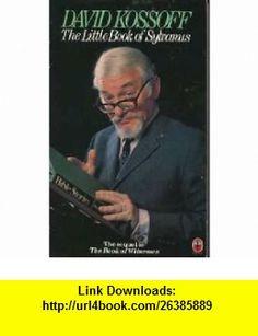 The Little Book of Sylvanus (9780006265610) David Kossoff , ISBN-10: 0006265618  , ISBN-13: 978-0006265610 ,  , tutorials , pdf , ebook , torrent , downloads , rapidshare , filesonic , hotfile , megaupload , fileserve