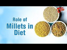 Role of Millets in Diet   Right Diet   by Dr. P. Janaki Srinath - YouTube