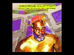 George Clinton ~ If Anybody Gets Funked Up (Full version) - YouTube