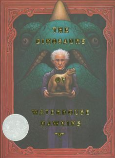 The Dinosaurs of Waterhouse Hawkins, 2002 Honor | Association for Library Service to Children (ALSC)