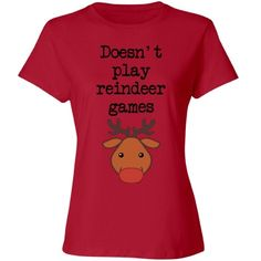 DOESN'T PLAY REINDEER GAMES | DOESN'T PLAY REINDEER GAMES IS THE PERFECT CHRISTMAS SHIRT! Reindeer Games, Customized Girl, Christmas Shirts, Play, Mens Tops, T Shirt, Design, Fashion, Supreme T Shirt