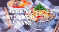 Macarrão com cogumelos e Legumes, receita vegana.