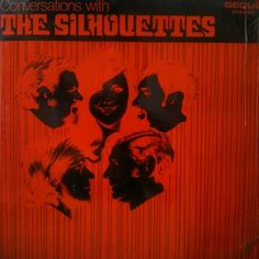 The Silhouettes - Conversations with The Silhouettes