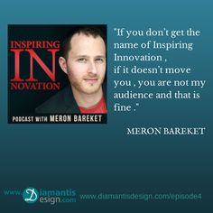 Diamantis Design Show ep4 with Meron Bareket from Inspiring Innovation Podcast .