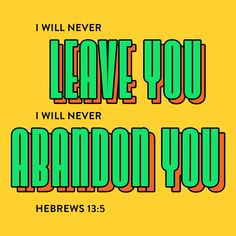 God is ALWAYS with you! #VerseOfTheDay #HelpingYouLiveWell Never Leave You, Verse Of The Day, Bible Scriptures, You And I, God, You And Me, Dios, Tu Y Yo, Praise God