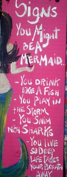 Well, I don't drink and I do my best to avoid sharks if I can, but I love the depths and have a great fear of shallow living. I really think I must be a mermaid, Rango. (With thanks to Anais Nin!)