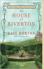 The House at Riverton by Kate Morton. Looking forward to reading more by this author.