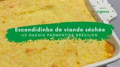 Vidéo recette - Escondidinho express de viande sechée - le hachis parmentier brésilien ... Cornbread, Grains, Dairy, Cheese, Ethnic Recipes, Food, Brazilian Recipes, Grated Cheese, Meat