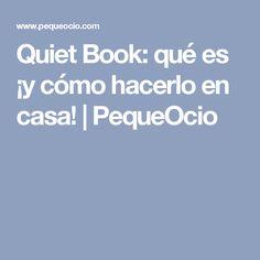 Quiet Book: qué es ¡y cómo hacerlo en casa! | PequeOcio