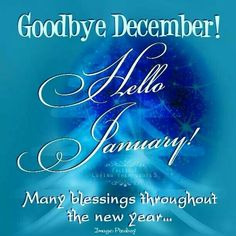 Goodbye December! Hello January! New Month Quotes, Monthly Quotes, Quotes About New Year, Year Quotes, December Pictures, New Year Pictures, New Year Images, Hello January Quotes, Hello November