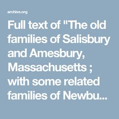 "Full text of ""The old families of Salisbury and Amesbury, Massachusetts ; with some related families of Newbury, Haverhill, Ipswich and Hampton"""
