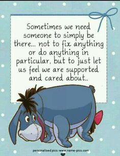 caring people winnie the pooh eeyore quotes winnie the Eeyore Quotes, Winnie The Pooh Quotes, Winnie The Pooh Friends, Positive Quotes, Motivational Quotes, Inspirational Quotes, Queen Quotes Sassy, Cute Quotes, Funny Quotes