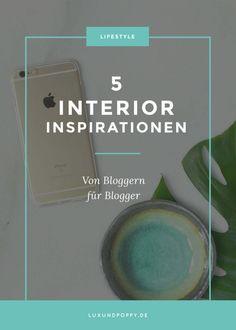 Die 5 schönsten Interior Inspirationen - Von Bloggern für Blogger! http://www.luxundpoppy.de/lifestyle/die-5-schoensten-interior-inspirationen/