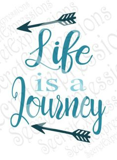Life is a Journey Svg, Inspirational Svg, Svg Files, Digital Cutting File, Eps Png DXF, JPEG, SVG Cricut, Svg Silhouette, Print File by SecretExpressionsSVG on Etsy