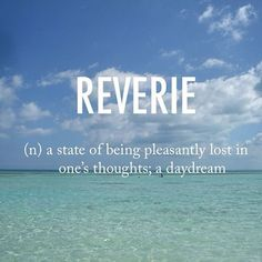Reverie ˈrevərē early century French origin The post Reverie ˈrevərē early century French ori… appeared first on Woman Casual - Life Quotes Unusual Words, Weird Words, Rare Words, Cool Words, Interesting Words, Unusual English Words, Deep English Words, Powerful Words, Unique Words With Meaning