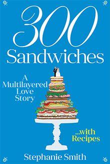 Recipes - 300 Sandwiches300 Sandwiches
