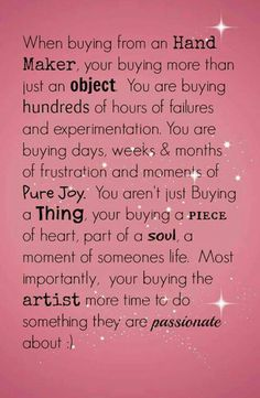 This so true and the reason why we should support hand made