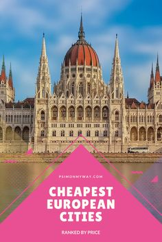 Starting at $24 USD per day, here are the cheapest European cities to add to your EuroTrip