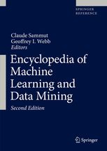 Encyclopedia of Machine Learning and Data Mining | Claude Sammut | Springer