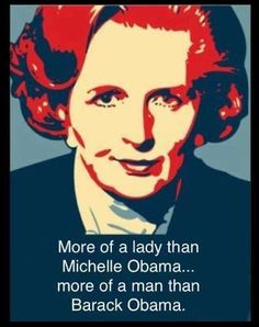 More of a lady than Michelle Obama, more of a man than Barack Obama. :) Well, played, well played indeed! New Fav.