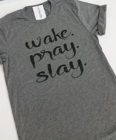 Wake Pray Slay | Faith | Christian Shirt | Jesus Hot Mess Shirt | Scripture Shirt | Tri-Blend Shirt | Christian Clothing Inspriation Let God More