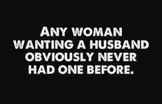 And men seem to share the same sentiment about women as wives. Perhaps the contract is the problem. Sarcastic Quotes, Quotable Quotes, Funny Quotes, Life Quotes, Funny Memes, Jokes, Funny Divorce Quotes, Humor Quotes, Haha Funny