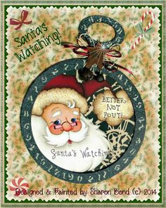 E PATTERN - Santa's Watching!  Cute Pocket Watch design of Santa! Better not Pout! Cute for Christmas! Designed & Painted by Sharon Bond