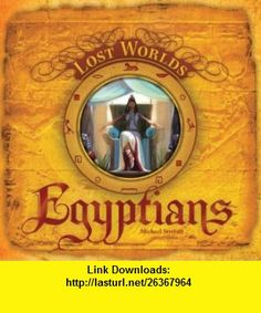 Egyptians (Lost Worlds) (9781402762420) Matt Forbeck , ISBN-10: 1402762429  , ISBN-13: 978-1402762420 ,  , tutorials , pdf , ebook , torrent , downloads , rapidshare , filesonic , hotfile , megaupload , fileserve