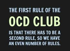 The first rule of the OCD Club...