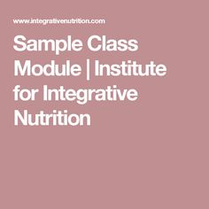 Sample Class Module | Institute for Integrative Nutrition