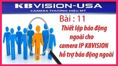 Bài 11: Thiết lập báo động ngoài cho camera IP KBVISION hỗ trợ báo động ...
