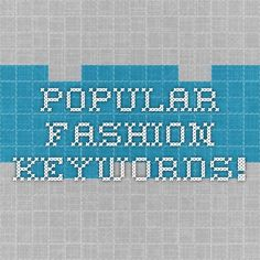 We've pulled the most popular fashion keywords from across the web! Find out which fashion keywords you should be using in your PPC and SEO campaigns.