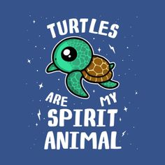 Check out this awesome 'Turtles+Are+My+Spirit+Animal' design on Red Ear Turtle, Sea Turtle Art, Turtle Love, Cute Turtles, Baby Turtles, Turtle Spirit Animal, Turtle Quotes, Sea Turtle Wallpaper, Turtle Gifts