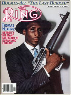 """Thomas """"Hitman"""" Hearns on the December 1980 cover of The Ring boxing magazine. Donald Trump Caricature, Boxing Images, Boxing Posters, Professional Boxing, Boxing History, Boxing Champions, Code Black, Boys Life, Sport Icon"""