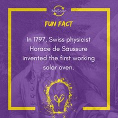 MV Solar Fun Fact: In Swiss physicist Horace de Saussure invented the first working solar oven. Solar Oven, Solar Solutions, Physicist, Renewable Energy, Inventions, Fun Facts, Physique, Funny Facts