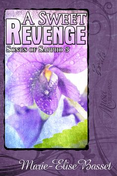 Songs of Sappho 3: A Sweet Revenge : Musa Publishing