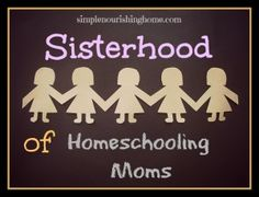 sisterhood of homeschooling moms