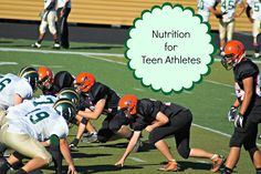 Nutrition for Teen Athletes - great advice for moms (and dads) who want to prepare real food for their teen athletes - from Juggling Real Food and Real Life