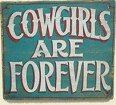 Cowgirls Are Forever Old West Sign