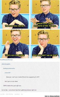 I love Tyler Oakley, but seriously...APiece has 21 members and I can hardly handle them how dare you suggest more! MY FEELS CANT HANDLE ANYMORE