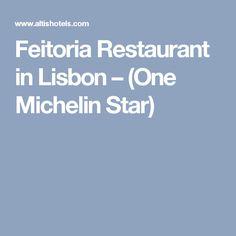 Feitoria Restaurant in Lisbon – (One Michelin Star)
