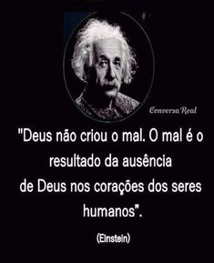 Falou tudo Albert! 👏🏼👏🏼👏🏼 #mal #ausenciadedeus #coracao #humanidade #einstein Albert Einstein Quotes, Jesus Freak, Positive Vibes, Geronimo, Quotations, Inspirational Quotes, Wisdom, Positivity, Thoughts